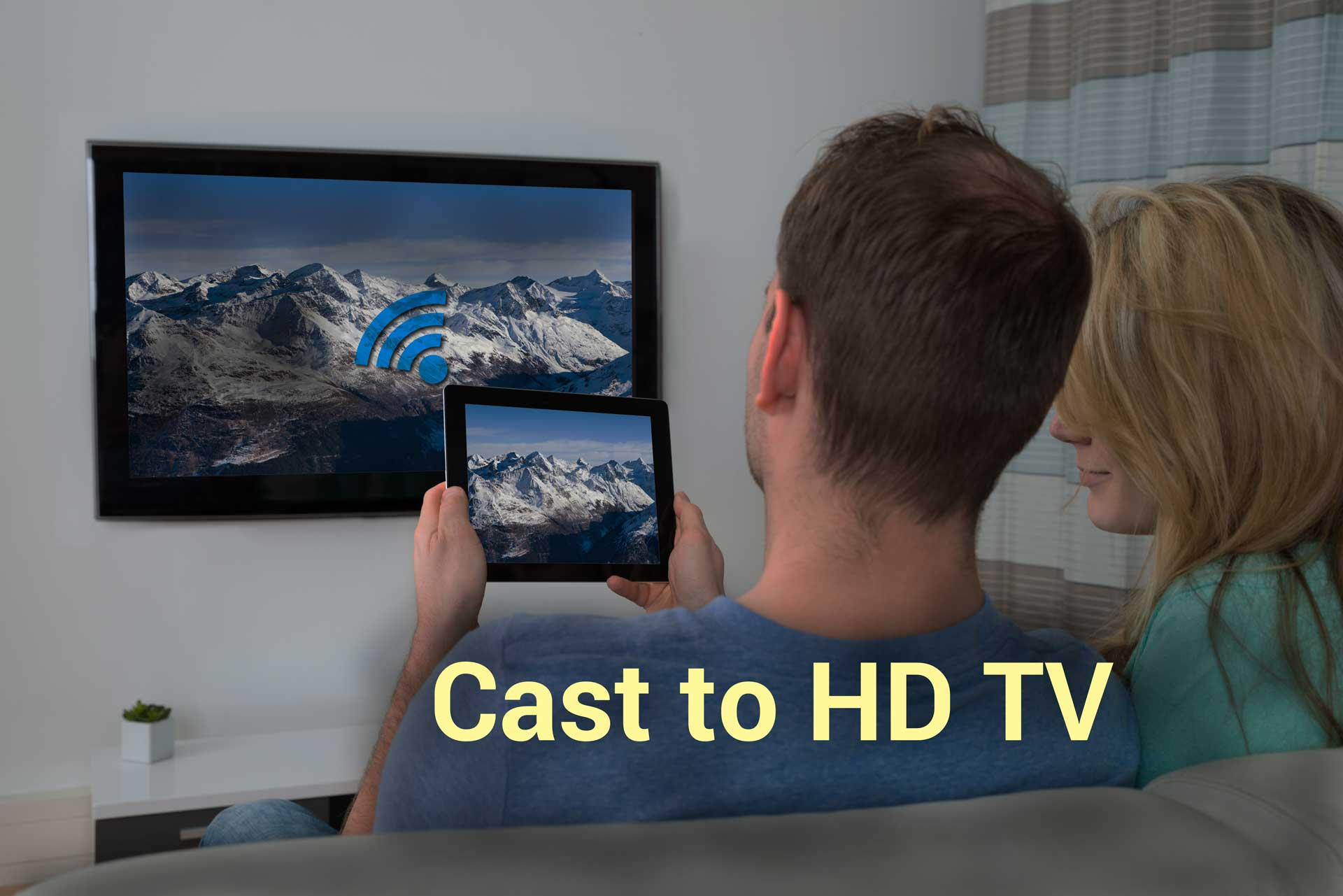Cast to TV in full HD quality